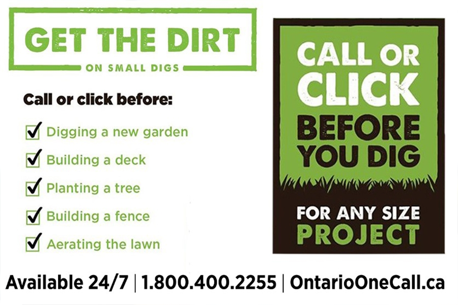 Ontario One Call. Available 24 hours a day, 7 days a week. Call or click before you dig.