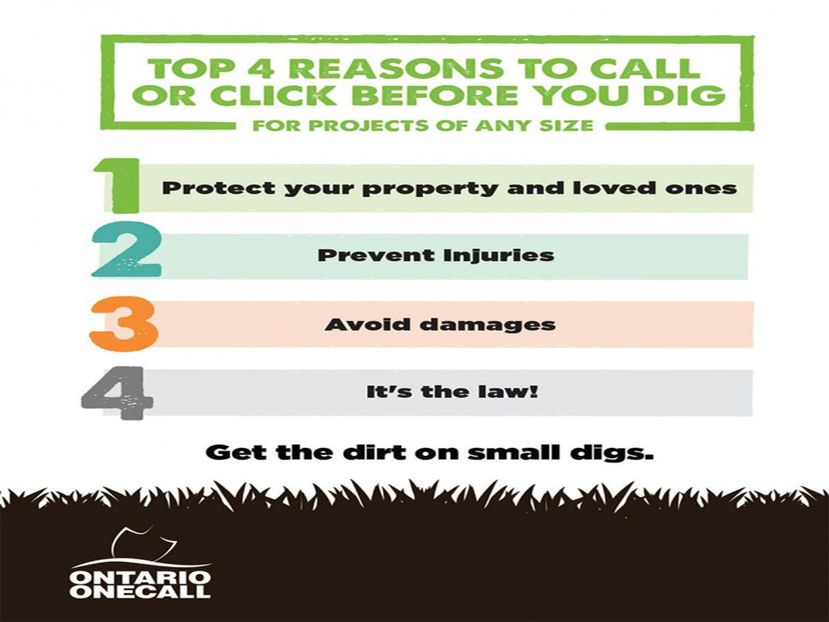 Top 4 reasons to call or click before you dig. 1 Protect your property and loved ones. 2 Prevent injuries. 3 Avoid damages. 4 It's the law.